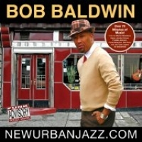 "Bob Baldwin - ""NewUrbanJazz.com"" CD + mp3 full song downloads - 14.99 (Includes Shipping and Handling) - Product Image"