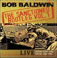 "A CSI EXCLUSIVE!! - Bob Baldwin - ""The Sanctioned Bootleg, Vol. 1"" - $11.99 - Product Image"