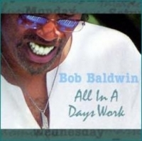 """Bob Baldwin - """"All In A Day's Work""""  - Product Image"""