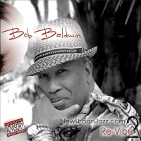 "Bob Baldwin - ""NewUrbanJazz.com 2 / Re-Vibe""  - Product Image"